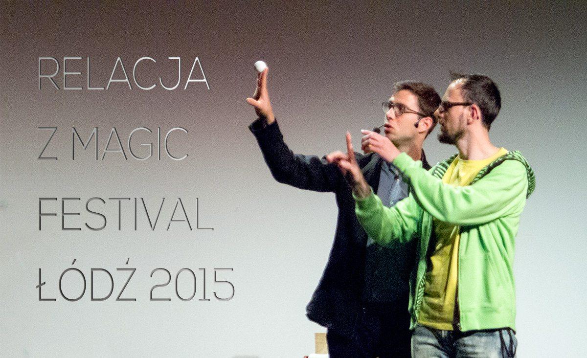 Relacja z Magic Fetival Łódź 2015