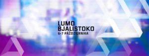 Lumo Bjalistoko - IV Festiwal Światła i Sztuki Ulicy @ Białystok, Centrum | Białystok | podlaskie | Polska