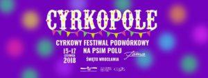 Cyrkopole @ Psie Pole, Wrocław | Wrocław | Województwo dolnośląskie | Polska