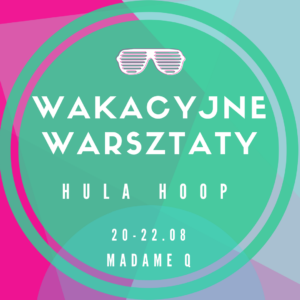 Wakacyjne Warsztaty Hula Hoop @ Burdzińskiego 24/5   Warszawa   mazowieckie   Polska