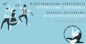 Międzynarodowa konferencja edukacji kulturalnej @ Centrum Dialogu | Łódź | województwo łódzkie | Polska