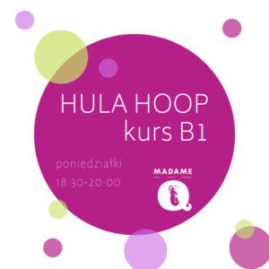 Hula Hoop kurs B1 @ Madame Q | Warszawa | mazowieckie | Polska