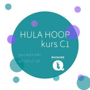 Hula Hoop kurs C1 @ Madame Q | Warszawa | mazowieckie | Polska