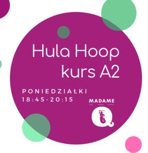 Hula Hoop kurs A2 @ Madame Q | Warszawa | mazowieckie | Polska