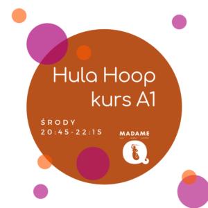 Hula Hoop kurs A1 @ Madame Q | Warszawa | mazowieckie | Polska