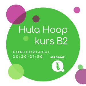 Hula Hoop kurs B2 @ Madame Q | Warszawa | mazowieckie | Polska