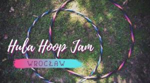 Hula Hoop Jam we Wrocławiu @ Wrocław |  |  |