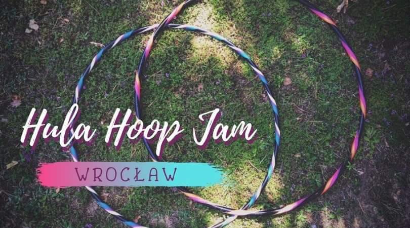 Hula Hoop Jam we Wrocławiu! @ Wrocław | Województwo dolnośląskie | Polska